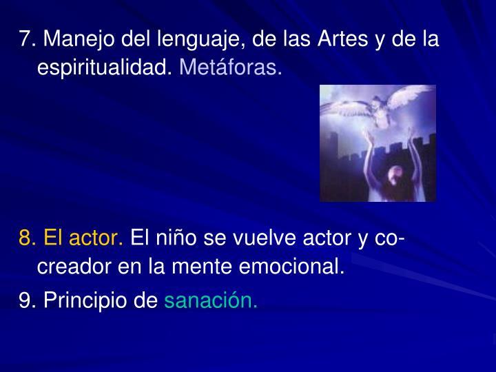 7. Manejo del lenguaje, de las Artes y de la espiritualidad.