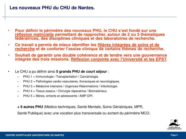 Pour définir le périmètre des nouveaux PHU, le CHU s'est fondé sur une