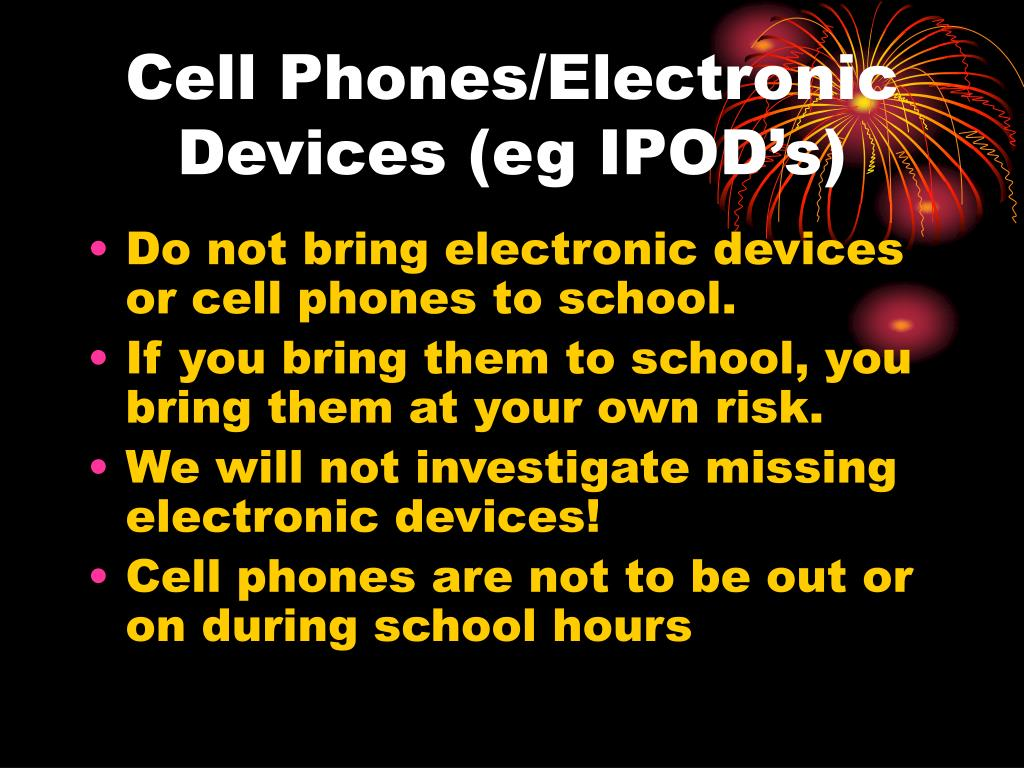 Cell Phones/Electronic Devices (eg IPOD's)