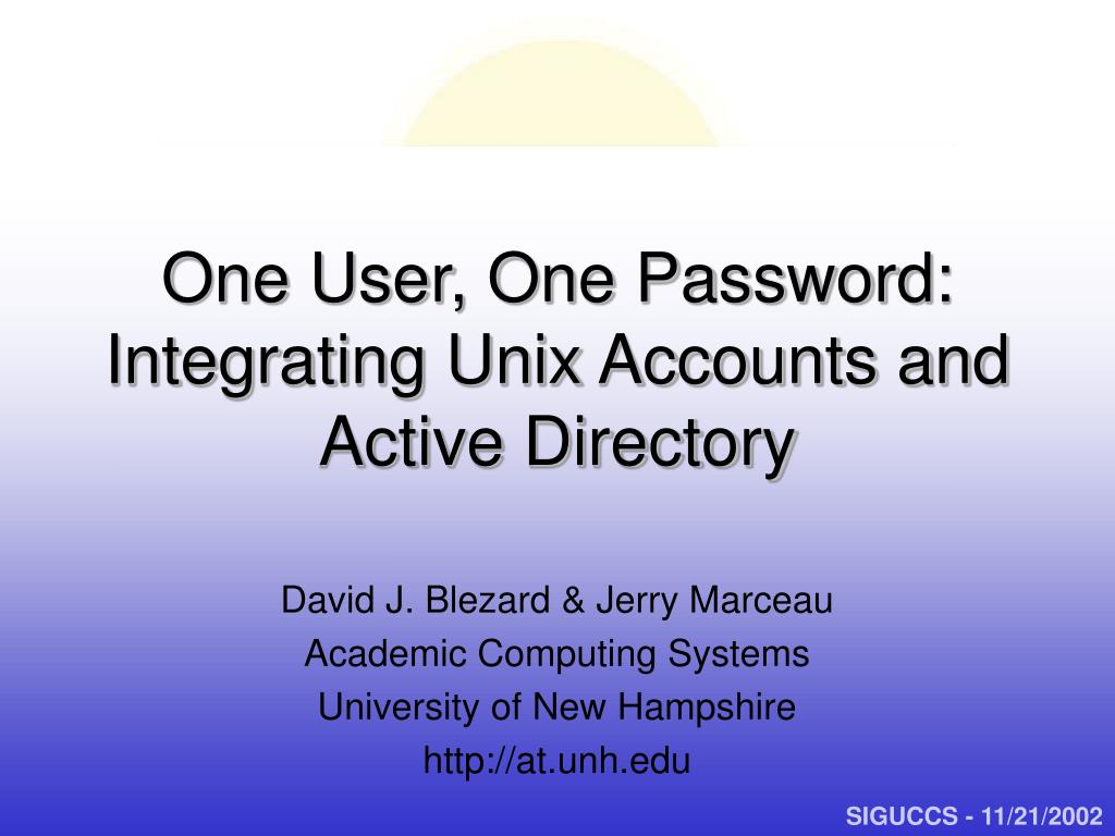 one user one password integrating unix accounts and active directory l.