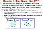 bayesian drilling game dias 1997