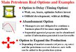 main petroleum real options and examples