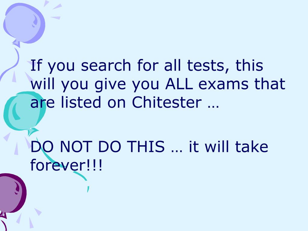 If you search for all tests, this will you give you ALL exams that are listed on Chitester …
