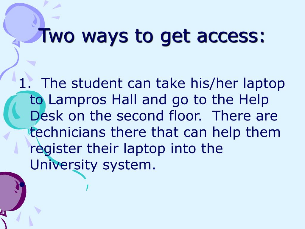 Two ways to get access: