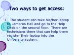 two ways to get access