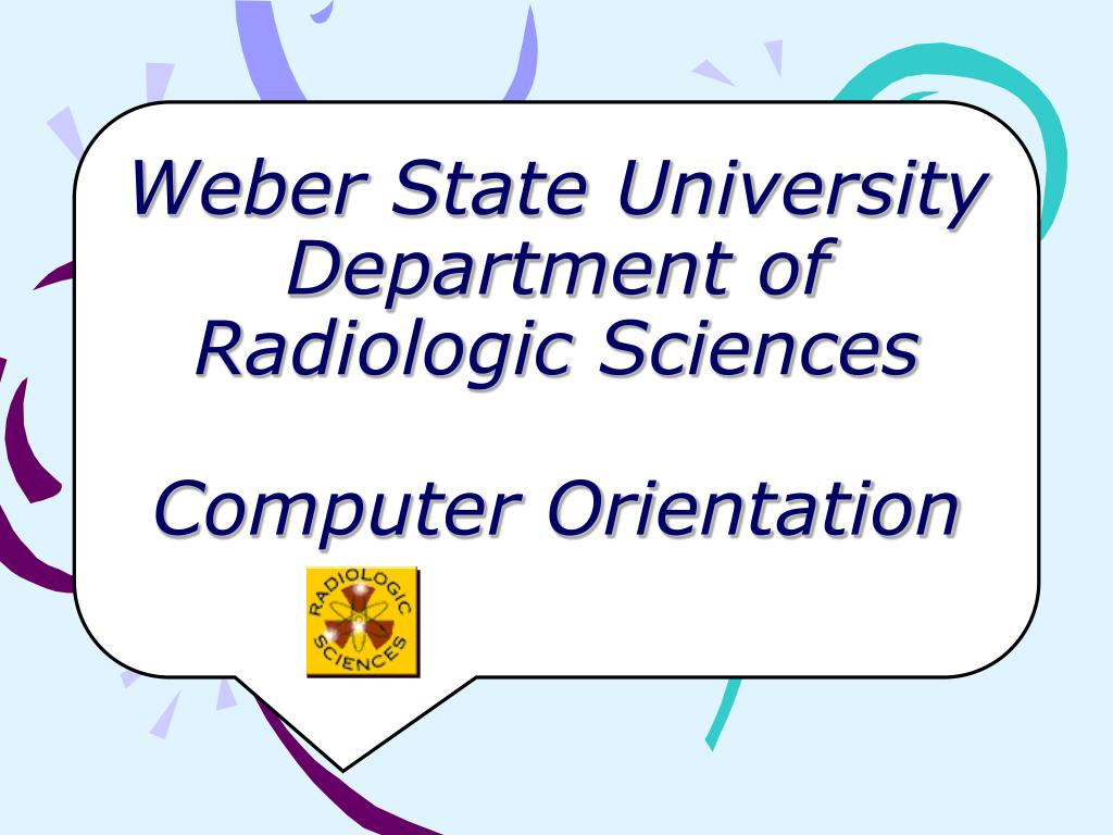 weber state university department of radiologic sciences computer orientation l.