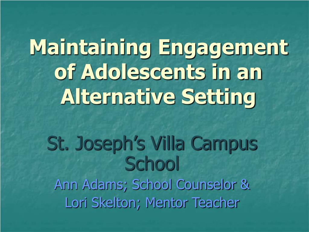 maintaining engagement of adolescents in an alternative setting l.
