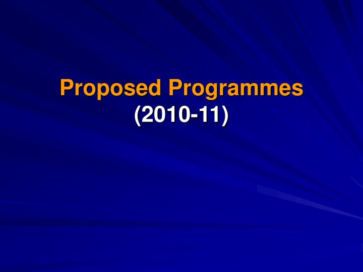 Proposed Programmes