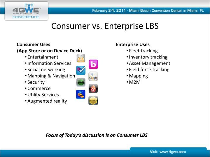 Consumer vs. Enterprise LBS