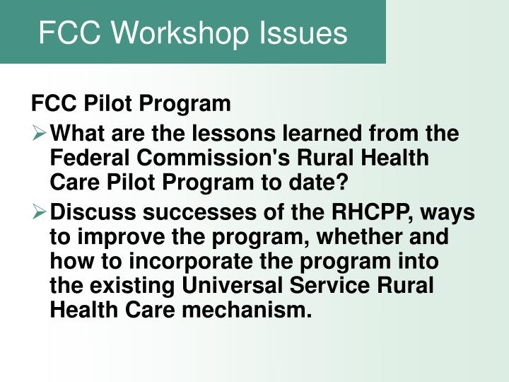 Fcc workshop issues