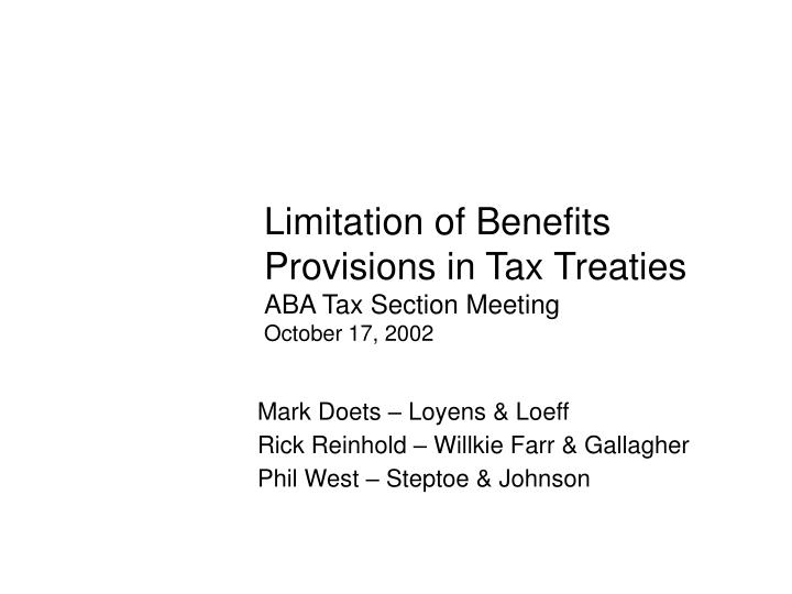 Limitation of benefits provisions in tax treaties aba tax section meeting october 17 2002