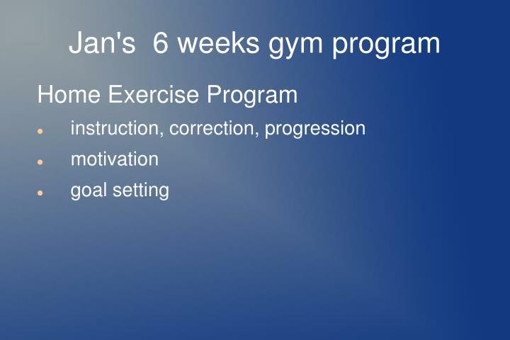 Jan's  6 weeks gym program