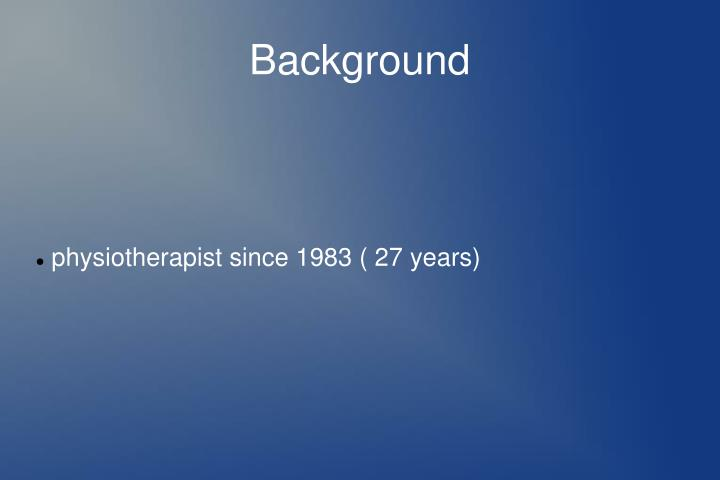 Physiotherapist since 1983 27 years