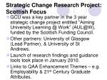 strategic change research project scottish focus