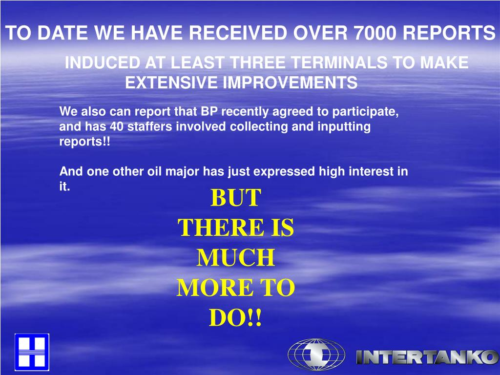 TO DATE WE HAVE RECEIVED OVER 7000 REPORTS
