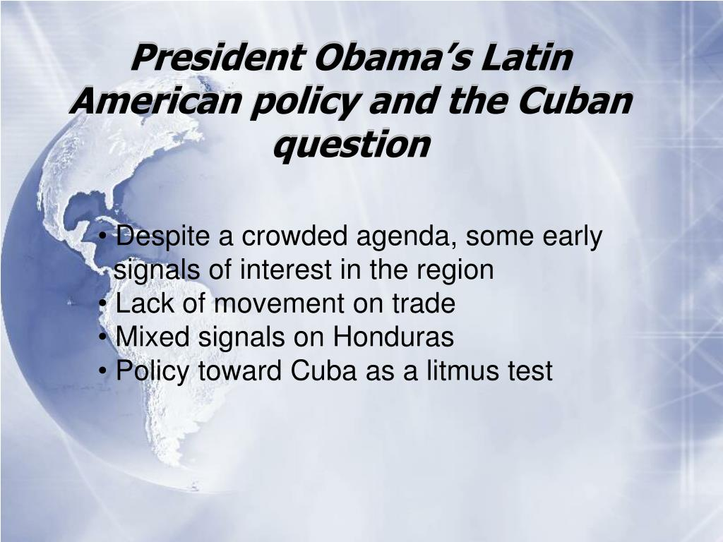 President Obama's Latin American policy and the Cuban question