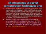shortcomings of oocyst concentration techniques are