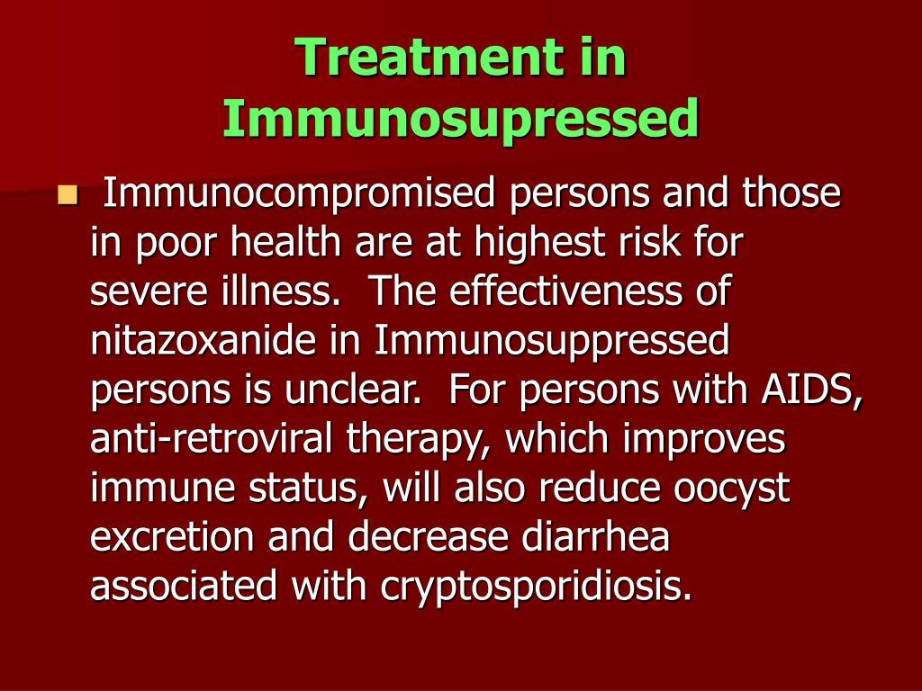 Treatment in Immunosupressed