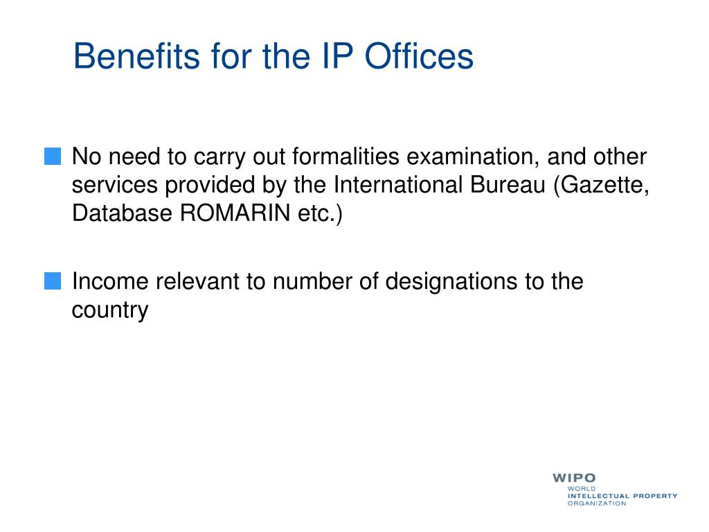 Benefits for the IP Offices