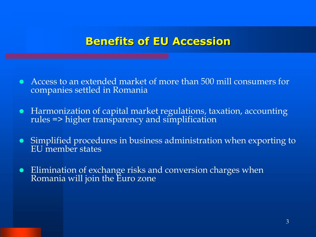 Access to an extended market of more than 500 mill consumers for companies settled in Romania