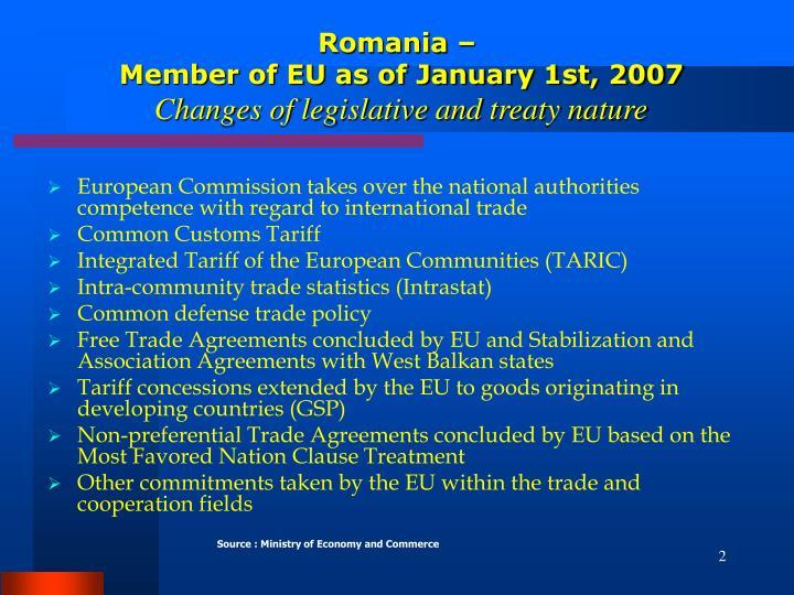 Romania member of eu as of january 1st 2007 changes of legislative and treaty nature