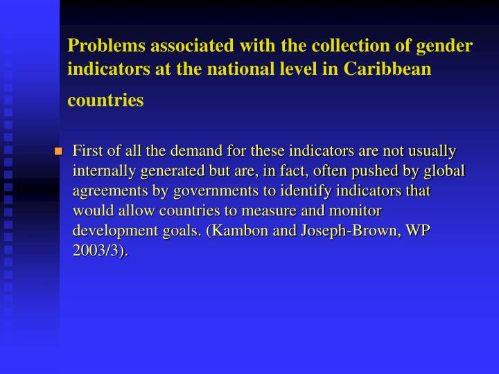 Problems associated with the collection of gender indicators at the national level in Caribbean coun...