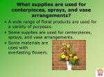 what supplies are used for centerpieces sprays and vase arrangements