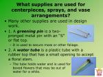 what supplies are used for centerpieces sprays and vase arrangements10