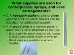 what supplies are used for centerpieces sprays and vase arrangements11