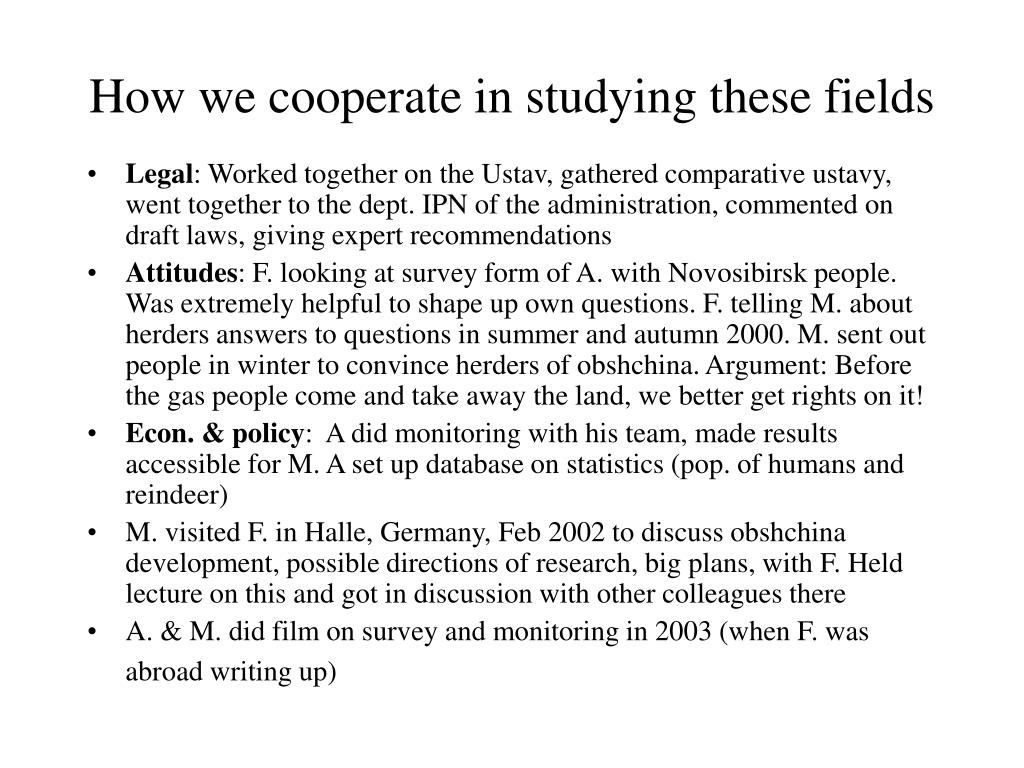 How we cooperate in studying these fields