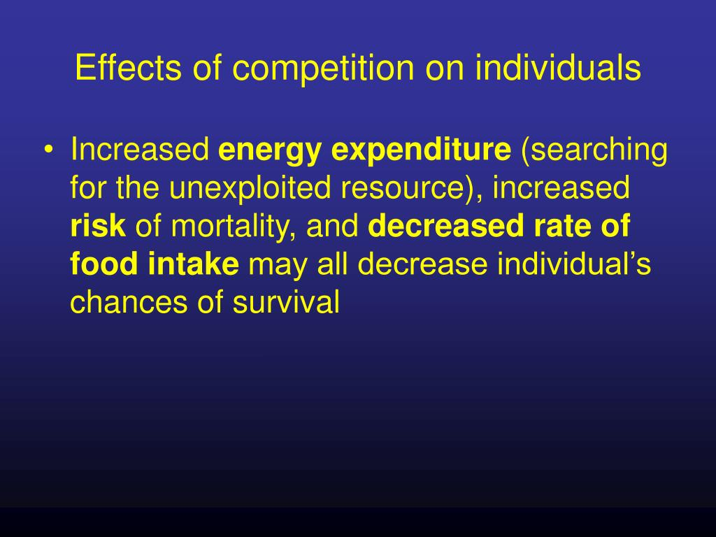 Effects of competition on individuals