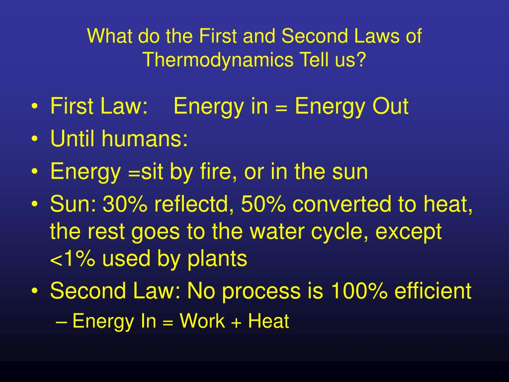 What do the First and Second Laws of Thermodynamics Tell us?