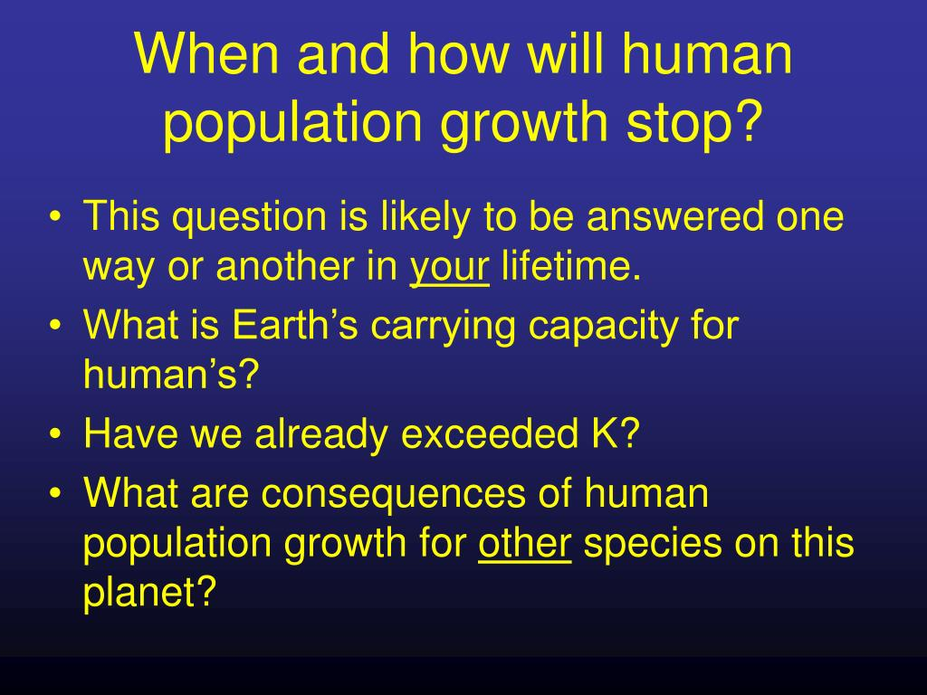 When and how will human population growth stop?