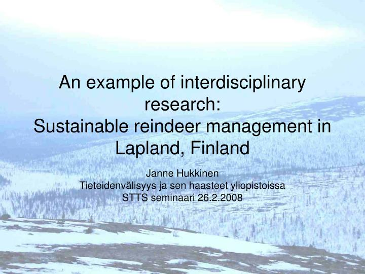 An example of interdisciplinary research sustainable reindeer management in lapland finland