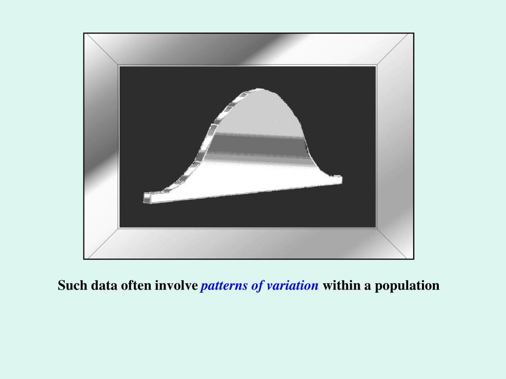 Such data often involve