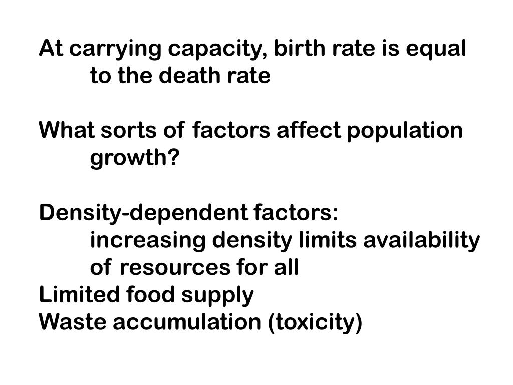 At carrying capacity, birth rate is equal