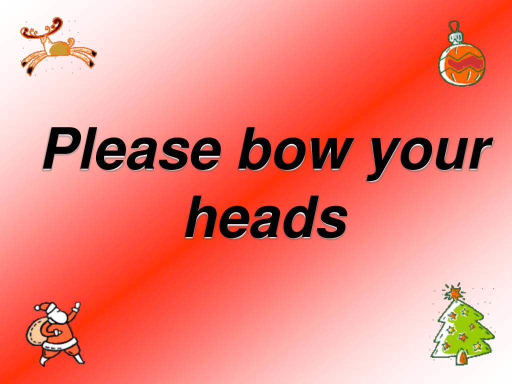 Please bow your heads