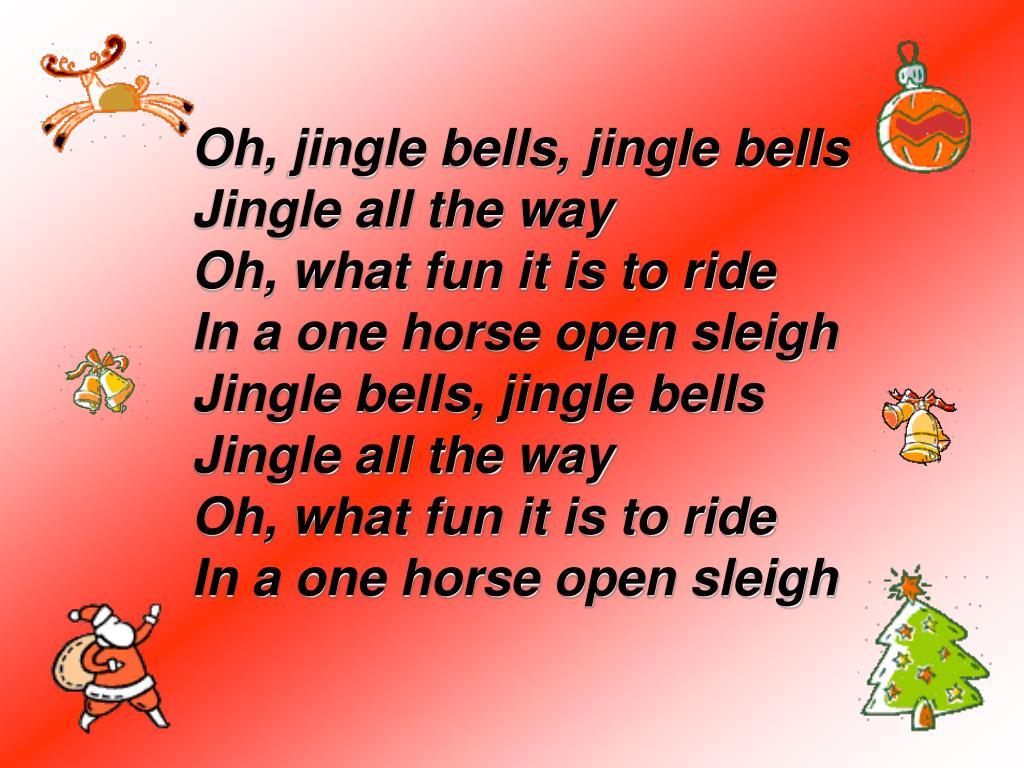 Oh, jingle bells, jingle bells