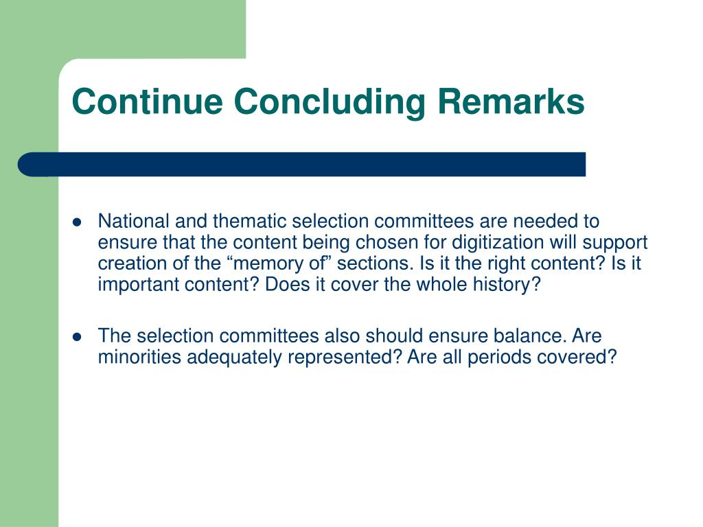 Continue Concluding Remarks