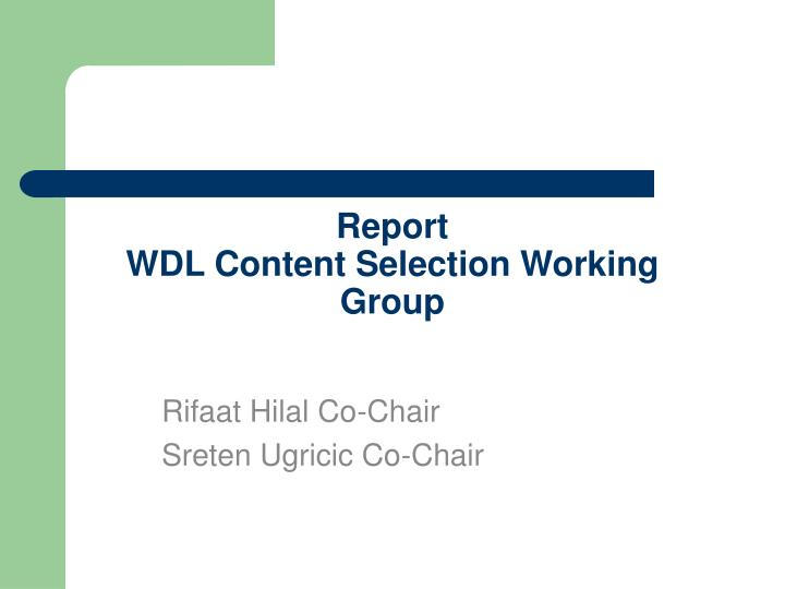 Report wdl content selection working group