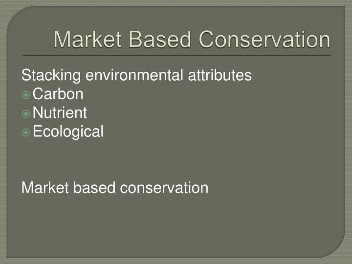Market Based Conservation
