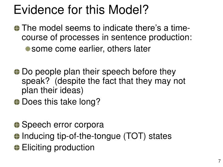 Evidence for this Model?