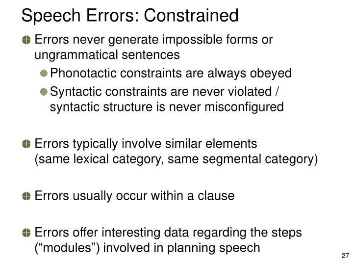 Speech Errors: Constrained