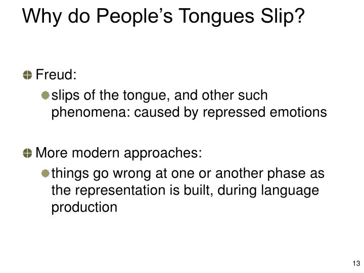 Why do People's Tongues Slip?