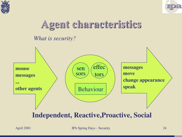 Agent characteristics