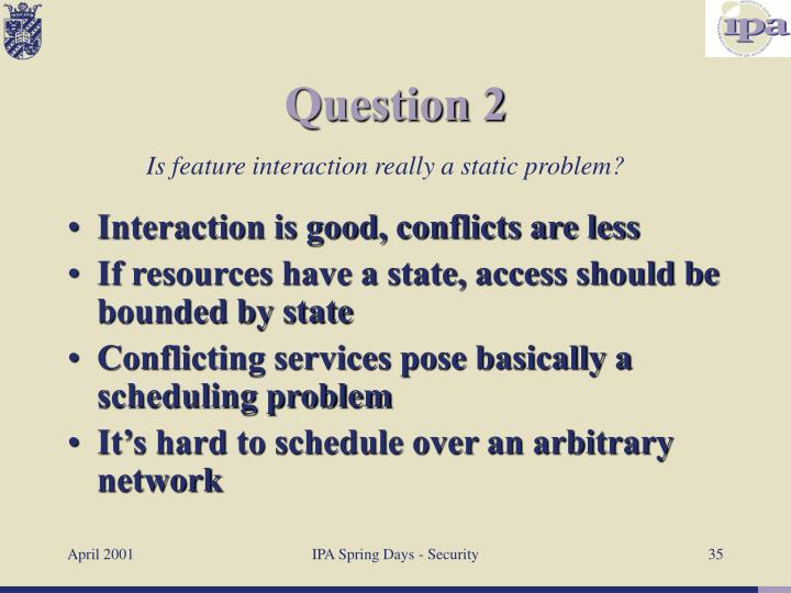 Interaction is good, conflicts are less