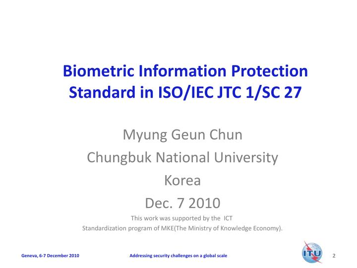 Biometric information protection standard in iso iec jtc 1 sc 27