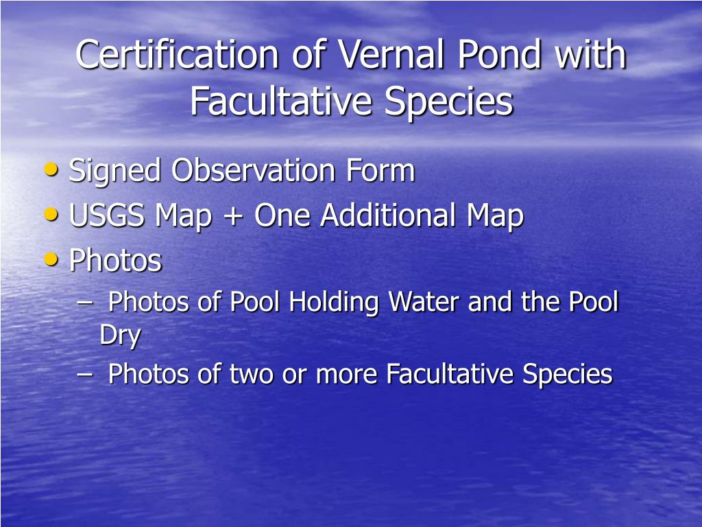 Certification of Vernal Pond with Facultative Species