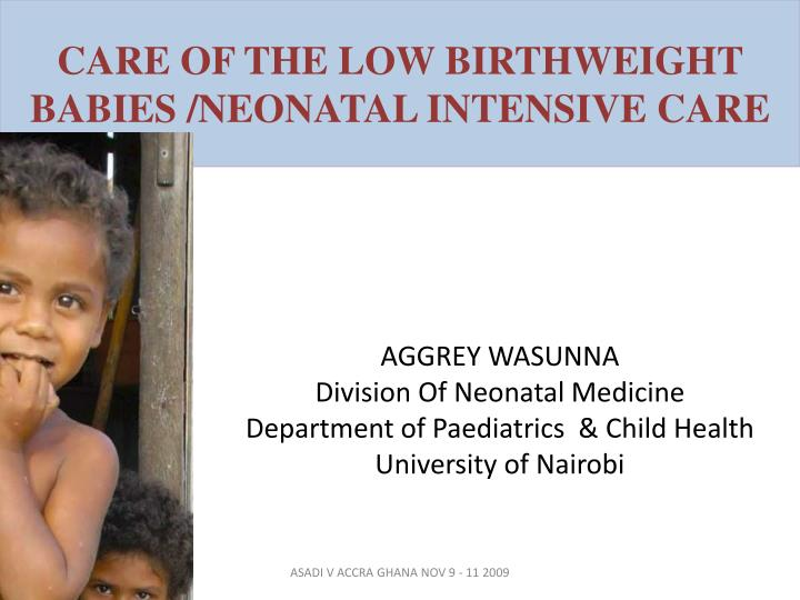 care of the low birthweight babies neonatal intensive care n.
