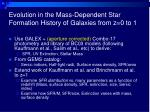 evolution in the mass dependent star formation history of galaxies from z 0 to 1